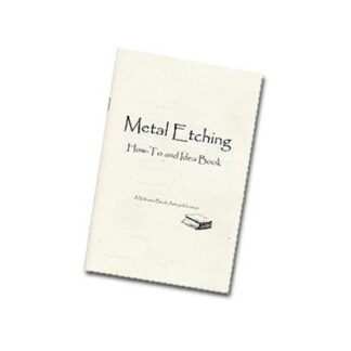 Metal Etching How To And Idea Book